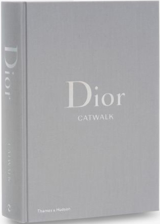 книга Dior Catwalk: The Complete Collections, автор: Alexander Fury, Adélia Sabatini