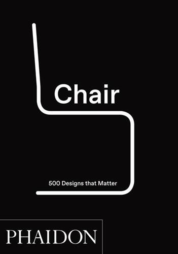 книга Chair: 500 Designs That Matter, автор: