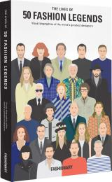 The Lives of 50 Fashion Legends: Visual biographies of the world's greatest designers, автор: Fashionary