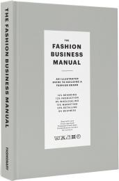The Fashion Business Manual: An Illustrated Guide to Building a Fashion Brand, автор: Fashionary