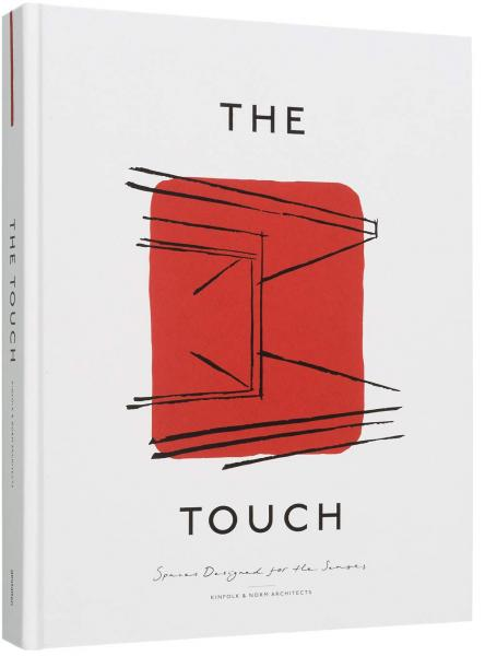 книга The Touch: Spaces Designed for the Senses , автор: Kinfolk and Norm Architects