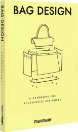 Fashionary Bag Design: A Handbook for Accessories Designers, автор:
