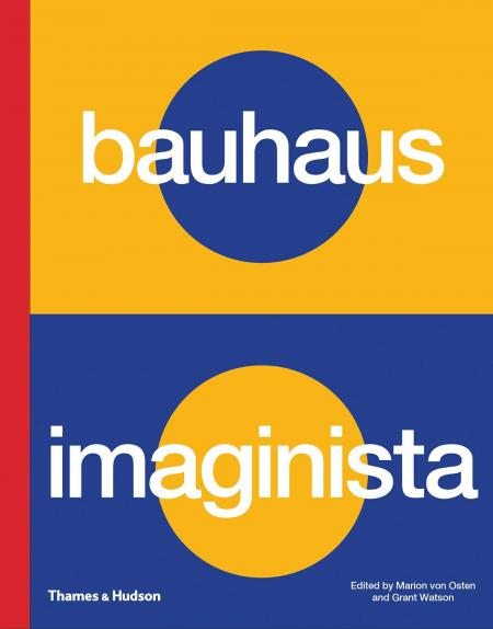 книга Bauhaus Imaginista: A School in the World, автор: Marion von Osten, Grant Watson