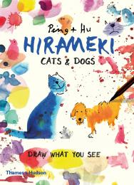 Hirameki: Cats & Dogs: Draw What You See, автор: Peng & Hu